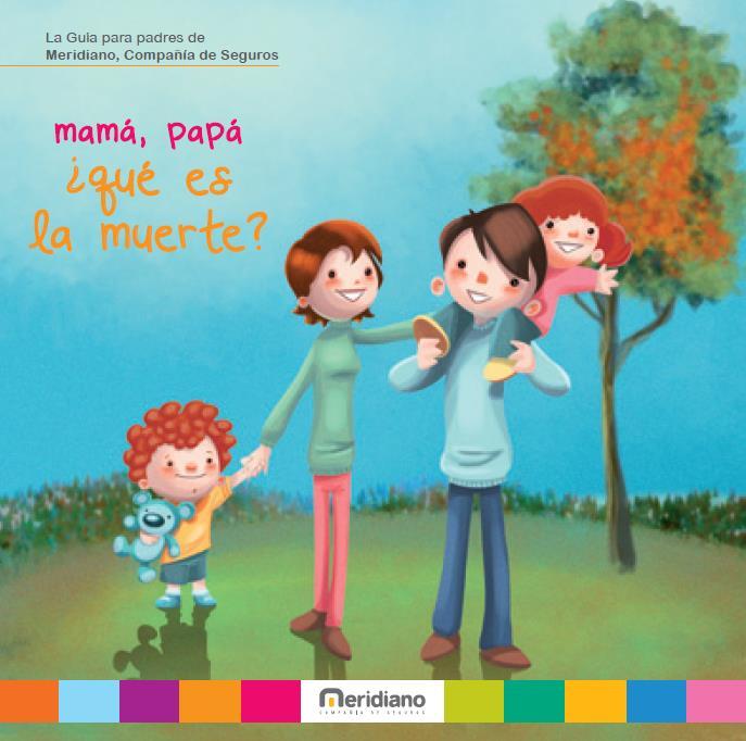 Mamá, Papá ¿Qué es la muerte? - Guía para padres por Meridiano