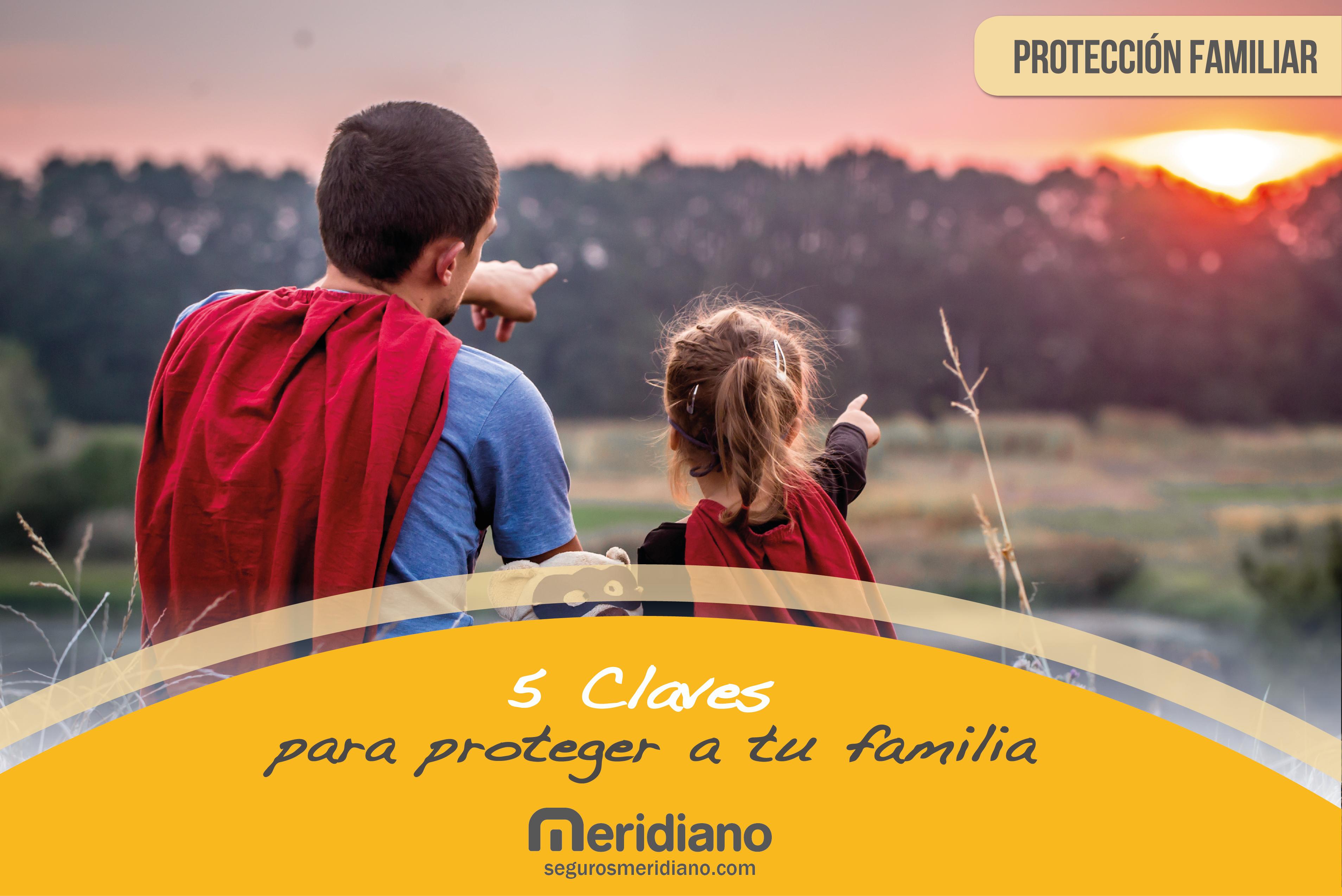 5 claves para proteger a tu familia